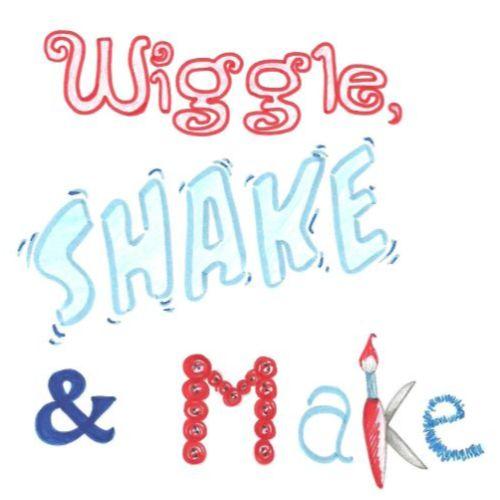 Wiggle Shake and Make